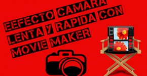 efecto-camara-lenta-movie-maker-02