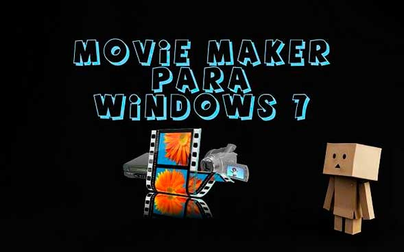 Descargar movie maker para windows 7 seven gratis