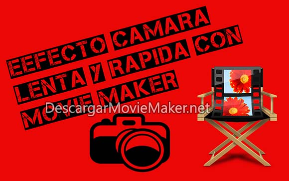 efecto camara lenta y rapida con movie maker